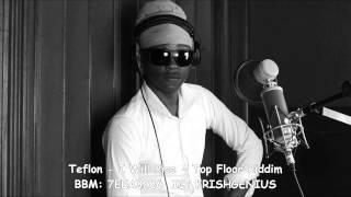 Teflon - I Will Rise [Top Floor Riddim] September 2014