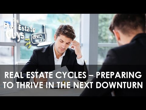 Real Estate Cycles – Preparing to Thrive in the Next Downturn