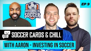 Soccer Cards & Chill Ep #9 - We're going to see soccer card values increase!