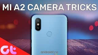 Best Mi A2 Camera Tips & Tricks For Great Photos