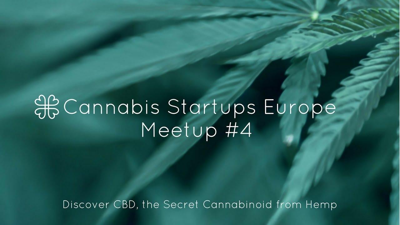 Discover CBD The Secret Cannabinoid from Hemp | Meetup #4 Startups Europe