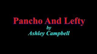 Pancho And Lefty-Ashley Campbell + Lyrics