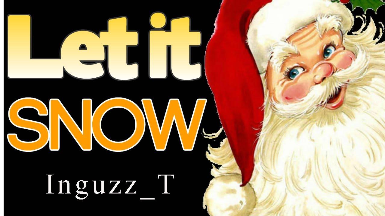 Let It Snow Inguzz_T LYRICS - Traditional Christmas Song - YouTube