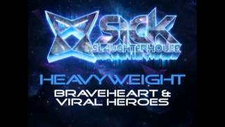 HeavyWeight - Braveheart (Original Mix) (SICK SLAUGHTERHOUSE) CUT