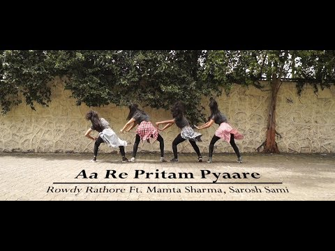 AA RE PRITAM PYAARE  Y3 DANCEHOLIC  ROWDY RATHODE Ft Mamta Sharma, Sarosh Sami
