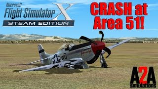 FSX: EMERGENCY Crash Landing in Area 51 - A2A P-51D Mustang!