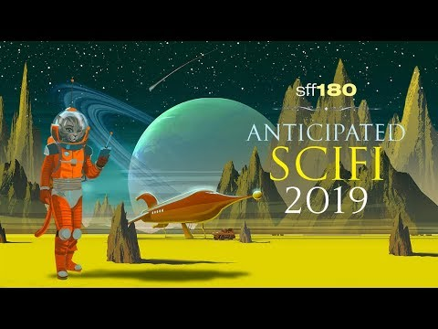 SFF180 🚀 Anticipated Science Fiction 2019