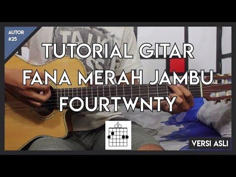 Tutorial Gitar ( FANA MERAH JAMBU - FOURTWNTY )  FULL LENGKAP!