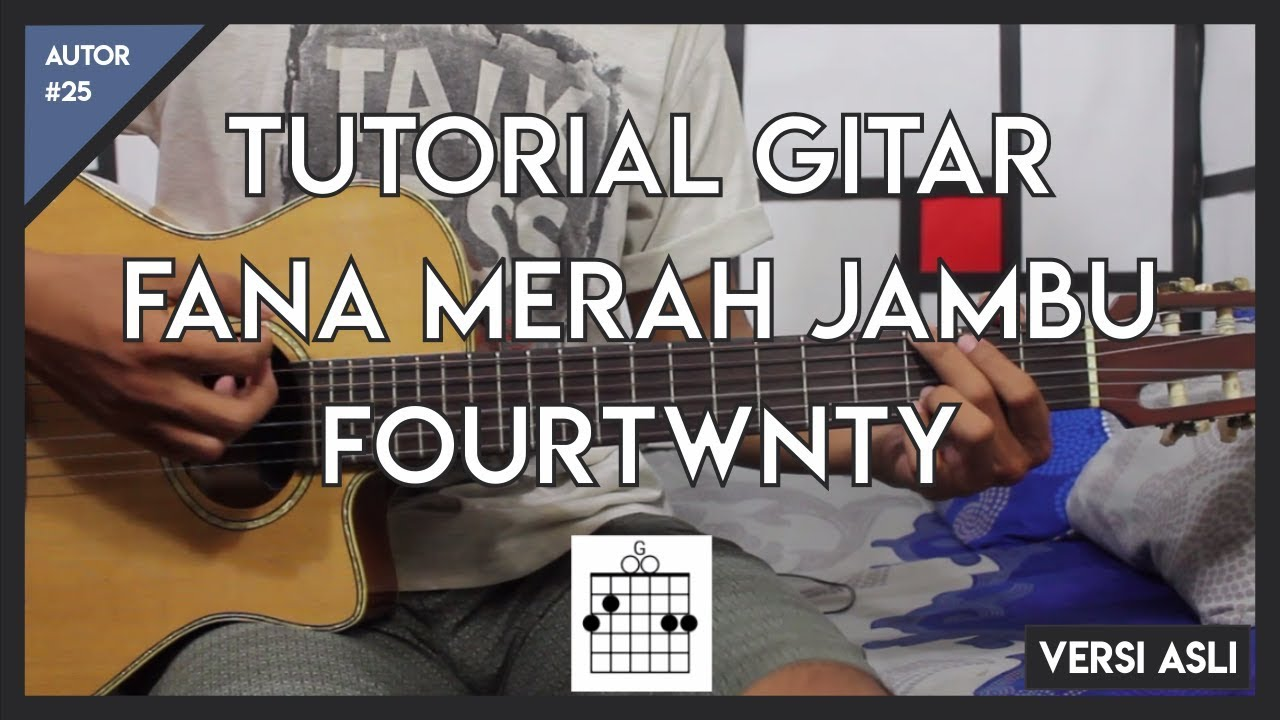 Tutorial Gitar ( FANA MERAH JAMBU - FOURTWNTY ) FULL ...