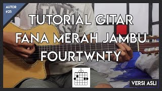 Tutorial Gitar ( FANA MERAH JAMBU - FOURTWNTY )  FULL LENGKAP! Mp3