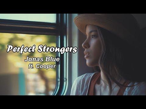 Jonas Blue - Perfect Strangers (sub Ingles - Español)