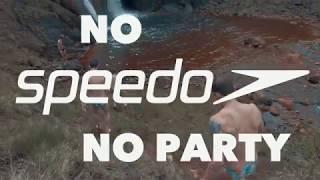 No Speedo No Party