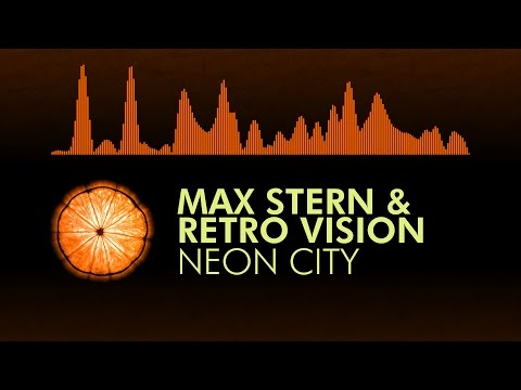 [Future Bass] Max Stern & Retro Vision - Neon City
