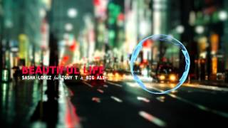 Beautiful Life - Sasha Lopez feat Tony T & Big Ali