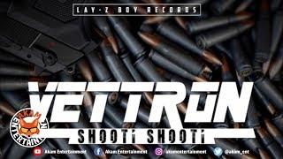 Vettron - Shooti Shooti [Darkness Rise Riddim] January 2019
