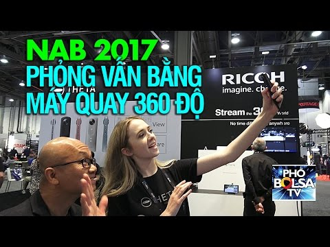 NAB SHOW 2017: Phỏng vấn bằng máy quay 360 độ, muốn coi mặt ai thì coi