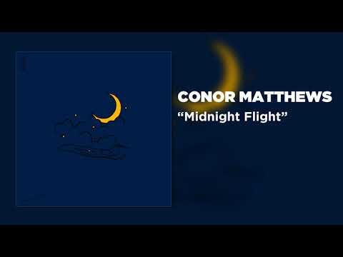 Conor Matthews - Midnight Flight [Official Audio]