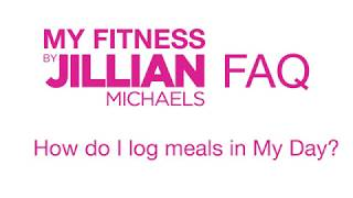 HOW TO: Log Meals with My Fitness by Jillian Michaels