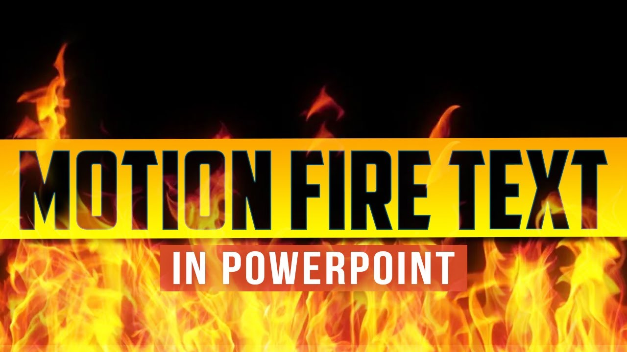 Amazing motion and fire text effects advanced powerpoint amazing motion and fire text effects advanced powerpoint animation tutorial youtube toneelgroepblik Images