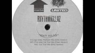Rhythmkillaz - Wack Ass M.F. (Eat This! Mix (Clean Version))