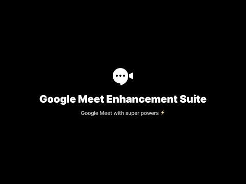 Google Meet Enhancement Suite