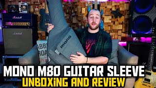 MONO M80 GUITAR SLEEVE UNBOXING AND REVIEW