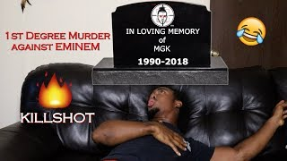 {{REACTION}} Eminem - KILLSHOT (MURDERED MGK) bye bye
