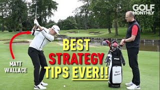 Best Strategy Tips Ever! With Matt Wallace   Golf Monthly