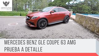 Mercedes Benz GLE coupe 63 AMG / Prueba a detalle / artesanos car club