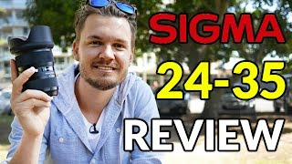 Sigma 24-35mm f/2 Art Lens In Depth Review & Video Test