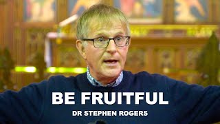 Be Fruitful -  Dr Stephen Rogers at Interdenominational Divine Healing Service
