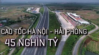 Cao tốc Hà Nội - Hải Phòng | 45 NGHÌN TỶ VND
