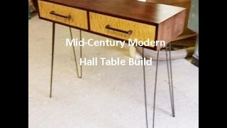 Mid Century Modern Hall Table Build Pt 2