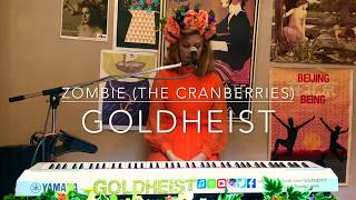 GOLDHEIST - Zombie (The Cranberries cover) [live]