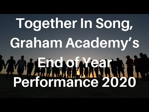 The Graham Academy: Together In Song: 2020 Year-End Production