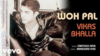 Woh Pal - Title Track | Vikas Bhalla | Official Song Audio