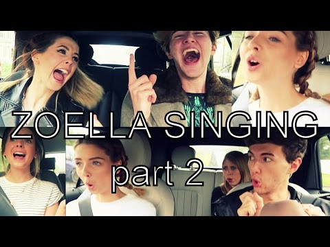 ZOELLA SINGING Part 2
