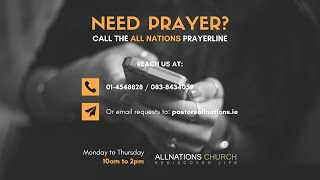 Need Prayer?  Call The All Nations Prayer Line: Open Every Week (Mon - Thurs, 10 am - 2 pm)