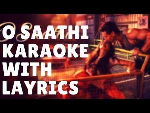 Baaghi 2 :O Saathi Karaoke Video Song |Tiger Shroff|Disha Patani |Arko| Ahmed Khan |Sajid Nadiadwala