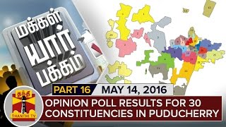Makkal Yaar Pakkam 14-05-2016 Opinion Poll Results for 30 Constituencies in Puducherry