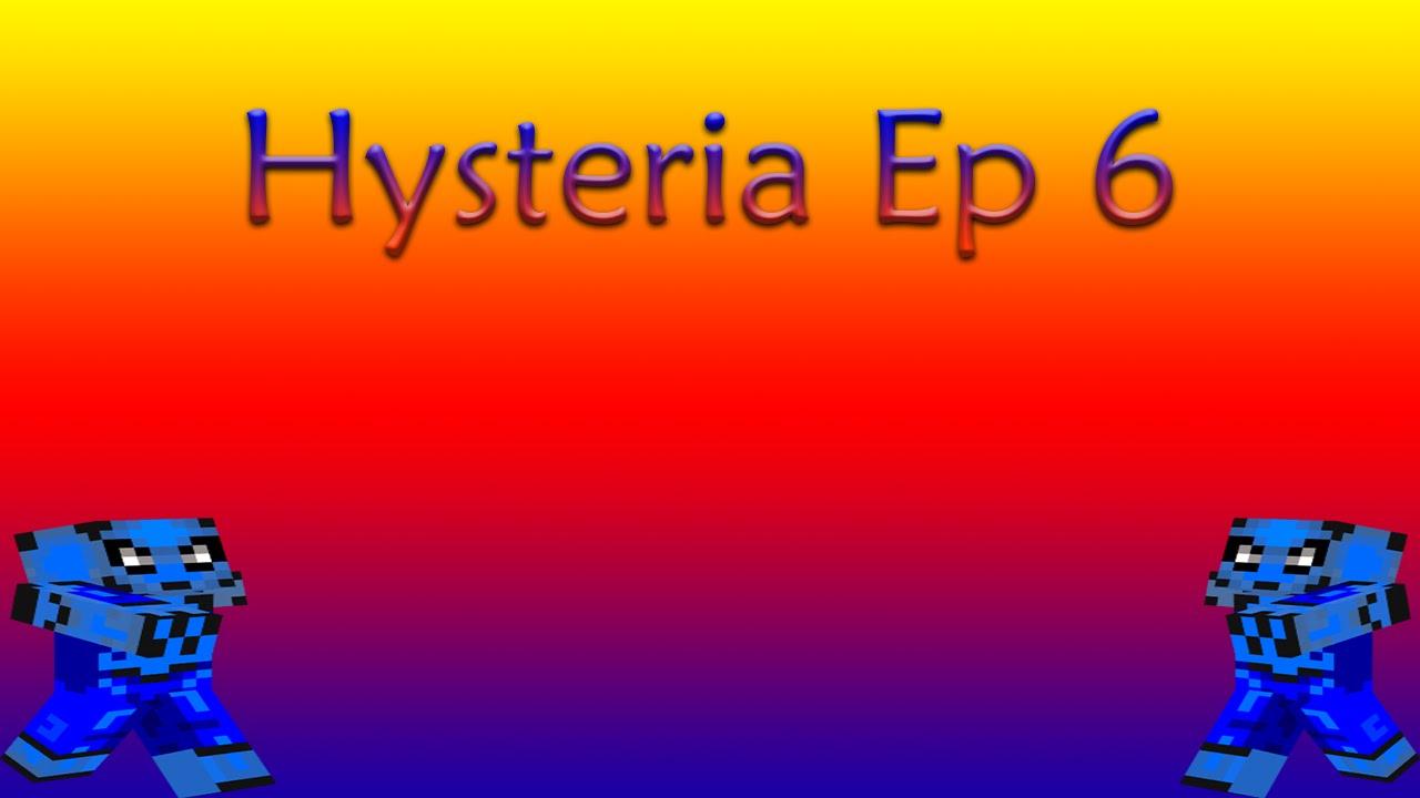 Download Hysteria Ep #6