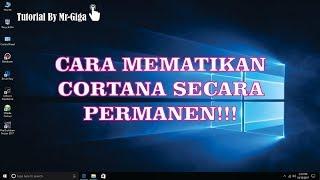 Cara Mematikan Cortana Sampai Akar-akarnya [HD]