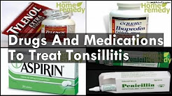 Drugs And Medications To Treat Tonsillitis