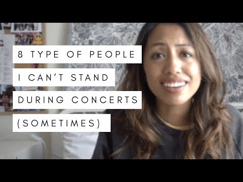 8 types of people I can't stand during concerts (sometimes)