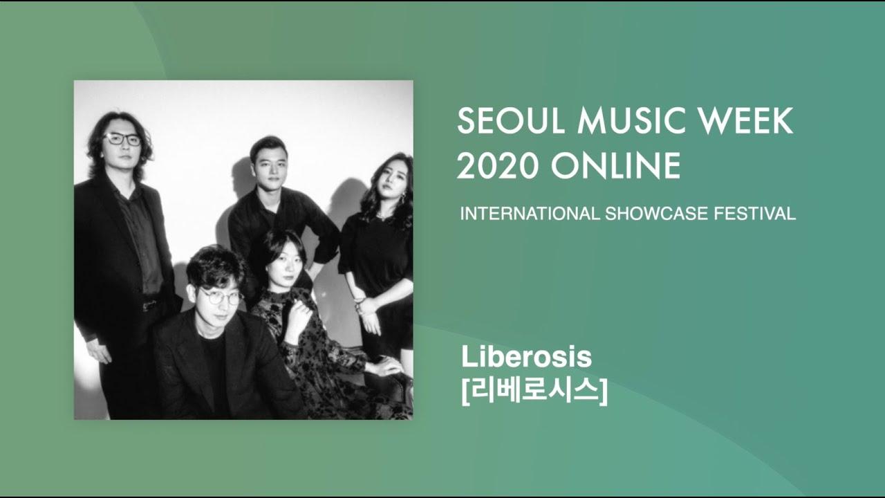 Liberosis (리베로시스)   Seoul Music Week 2020