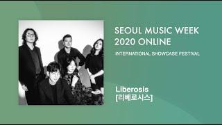 Liberosis (리베로시스) | Seoul Music Week 2020