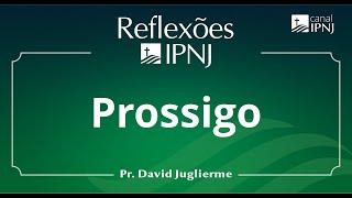 Prossigo! - Reflexões IPNJ