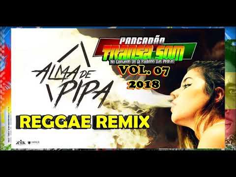 Alma de Pipa  - Reggae Remix Transa Som Vol. 07 Junho 2018 Tribo da Periferia
