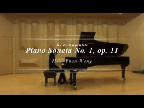 R. Schumann Piano Sonata No. 1 in F-sharp Minor, op  11 Hsin-Yuan Wang