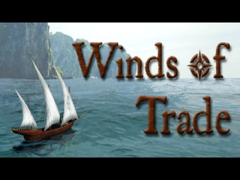 Winds of Trade Gameplay - (Age of Sail Trading Game)